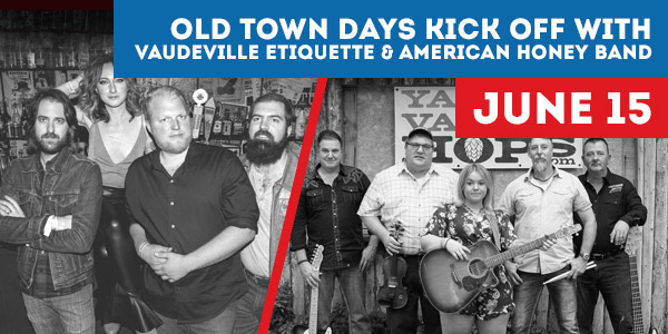 Union Gap Old Town Days Kick-Off Party with Vaudeville Etiquette & American Honey Band